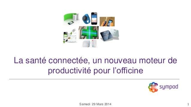 La santé connectée, un nouveau moteur de productivité pour l'officine 1Samedi 29 Mars 2014