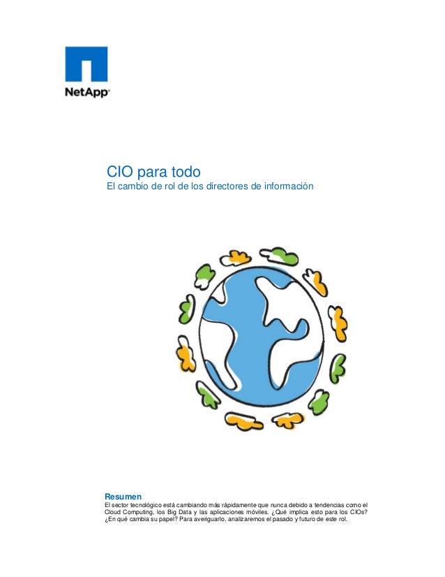 CIO para todo El cambio de rol de los directores de información Resumen El sector tecnológico está cambiando más rápidamen...