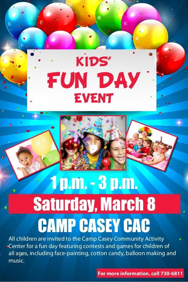 KIDS'  FUN DAY EVENT  1 p.m. - 3 p.m. Saturday, March 8 CAMP CASEY CAC  All children are invited to the Camp Casey Communi...