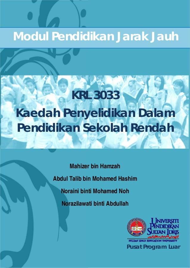 Pusat Program Luar Modul Pendidikan Jarak Jauh KRL 3033 Kaedah Penyelidikan Dalam Pendidikan Sekolah Rendah Mahizer bin Ha...