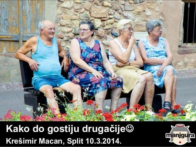 Kako do gostiju drugačije Krešimir Macan, Split 10.3.2014.