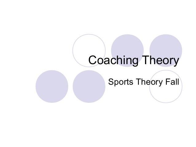 Coaching Theory  Sports Theory Fall