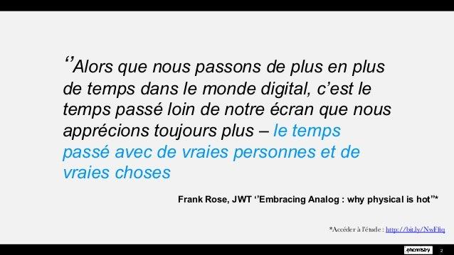 ''Alors que nous passons de plus en plus de temps dans le monde digital, c'est le temps passé loin de notre écran que nous...