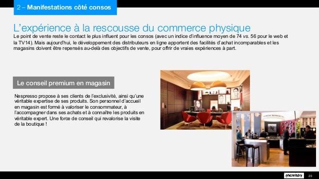 L'expérience à la rescousse du commerce physique Le point de vente reste le contact le plus influent pour les consos (avec...