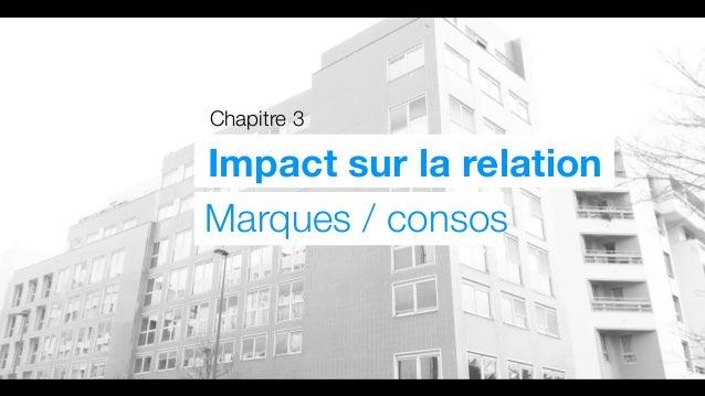 Chapitre 3 Impact sur la relation Marques / consos