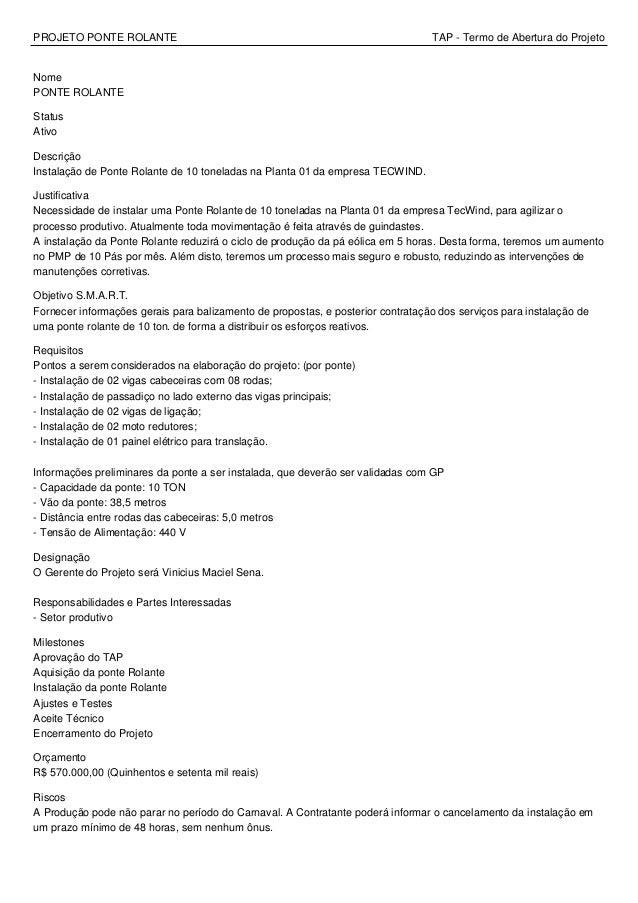 PROJETO PONTE ROLANTE TAP - Termo de Abertura do Projeto Nome PONTE ROLANTE Status Ativo Descrição Instalação de Ponte Rol...