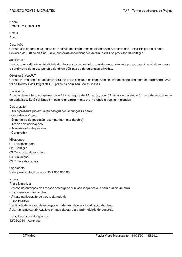 PROJETO PONTE IMIGRANTES TAP - Termo de Abertura do Projeto Nome PONTE IMIGRANTES Status Ativo Descrição Construção de uma...