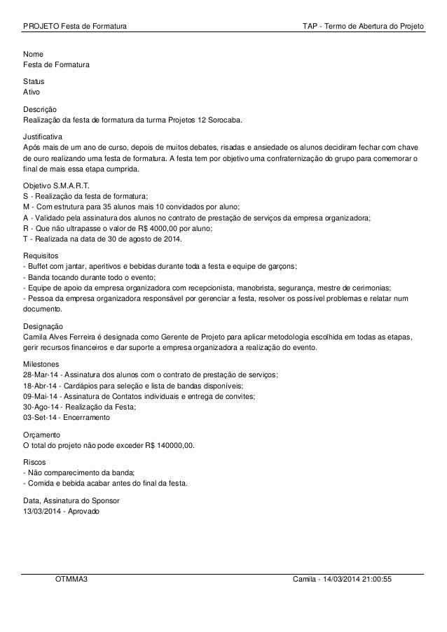 PROJETO Festa de Formatura TAP - Termo de Abertura do Projeto Nome Festa de Formatura Status Ativo Descrição Realização da...