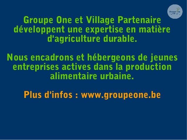 Groupe One et Village Partenaire développent une expertise en matière d'agriculture durable. Nous encadrons et hébergeons ...