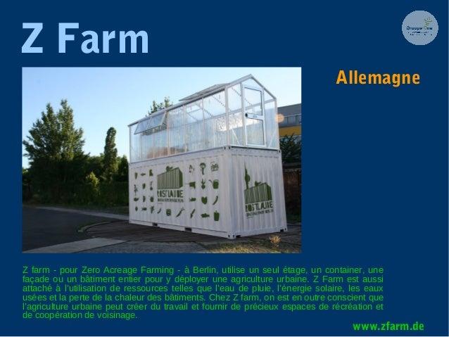 Z Farm Z farm - pour Zero Acreage Farming - à Berlin, utilise un seul étage, un container, une façade ou un bâtiment entie...