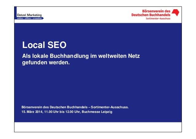 Local SEO Als lokale Buchhandlung im weltweiten Netz gefunden werden. Börsenverein des Deutschen Buchhandels – Sortimenter...