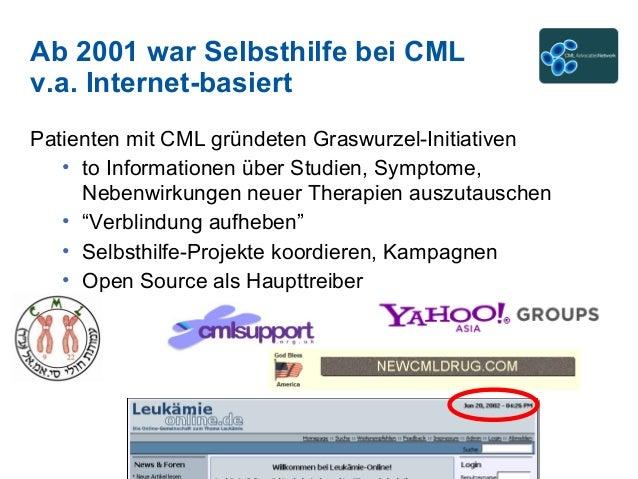 Ab 2001 war Selbsthilfe bei CML v.a. Internet-basiert Patienten mit CML gründeten Graswurzel-Initiativen • to Informatione...