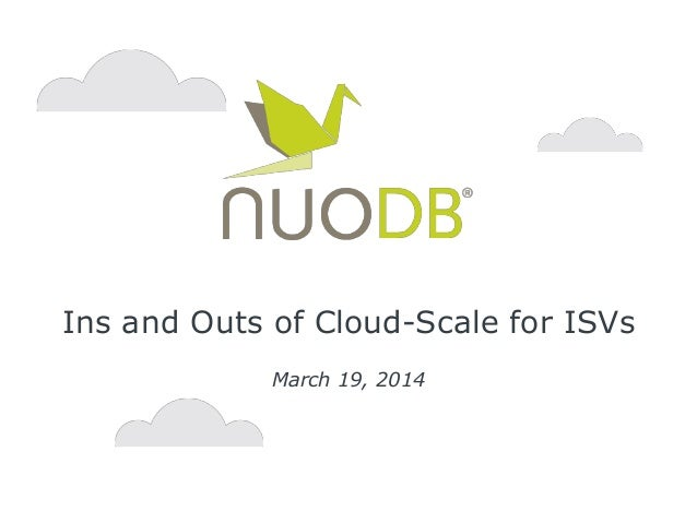 Ins and Outs of Cloud-Scale for ISVs March 19, 2014
