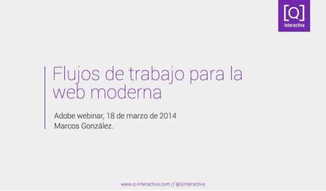 Flujos de trabajo para la web moderna