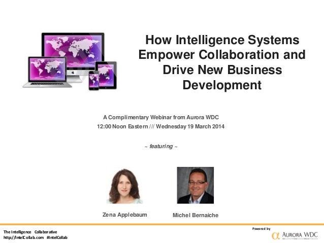 The Intelligence Collaborative http://IntelCollab.com #IntelCollab Powered by How Intelligence Systems Empower Collaborati...