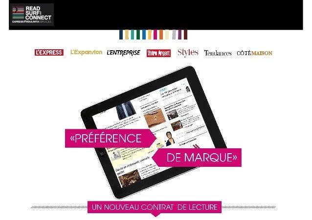 POURQUOI «PRÉFÉRENCE DE MARQUE» ? •Pour donner de la valeur aux marques sans être instrusif •Pour contextualiser le mess...