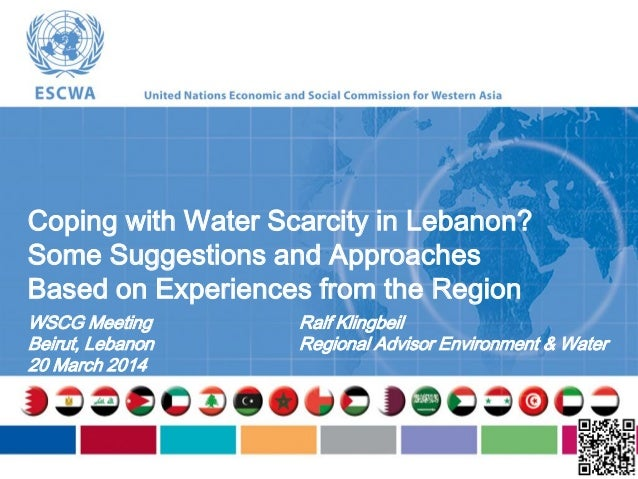 Coping with Water Scarcity in Lebanon? Some Suggestions and Approaches Based on Experiences from the Region WSCG Meeting B...