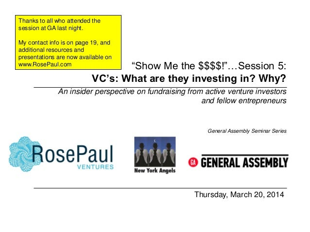 """""""Show Me the $$$$!""""…Session 5: VC's: What are they investing in? Why? Thursday, March 20, 2014 General Assembly Seminar Se..."""