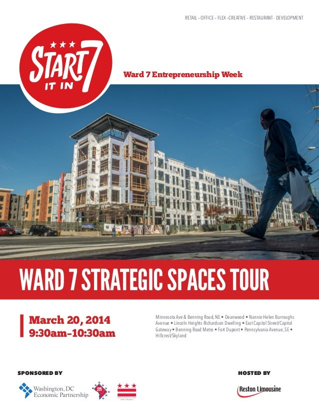 March 20, 2014 9:30am–10:30am Vincent C. Gray, Mayor Ward 7 Entrepreneurship Week HOSTED BYSPONSORED BY RETAIL – OFFICE – ...