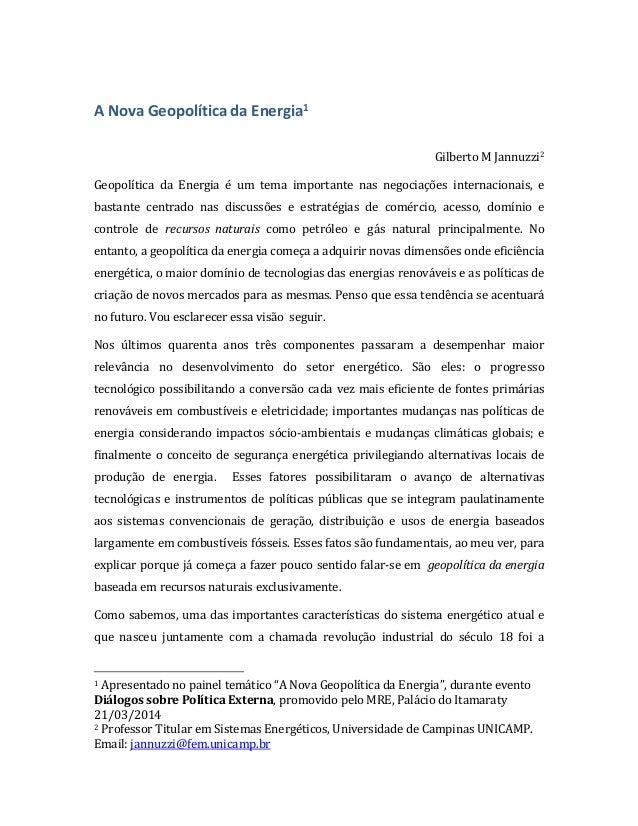 A Nova Geopolítica da Energia1 Gilberto M Jannuzzi2 Geopolítica da Energia é um tema importante nas negociações internacio...