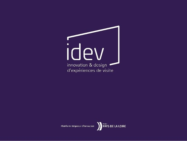 Les objectifs • Le développement d'offres de visite  innovantes • L'augmentation de la satisfaction des  visiteu...