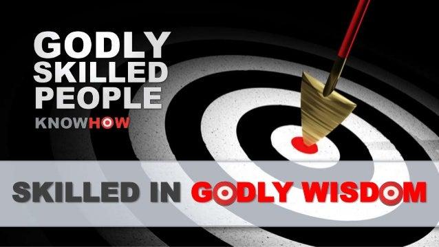 SKILLED IN GODLY WISDOM