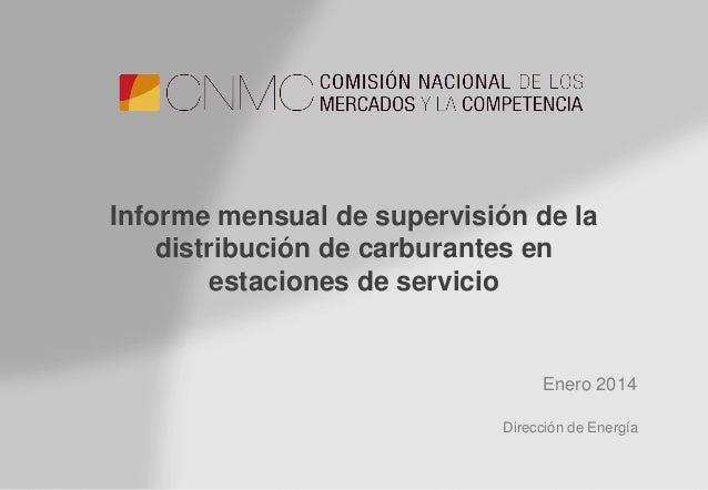 Enero 2014 Informe mensual de supervisión de la distribución de carburantes en estaciones de servicio Dirección de Energía