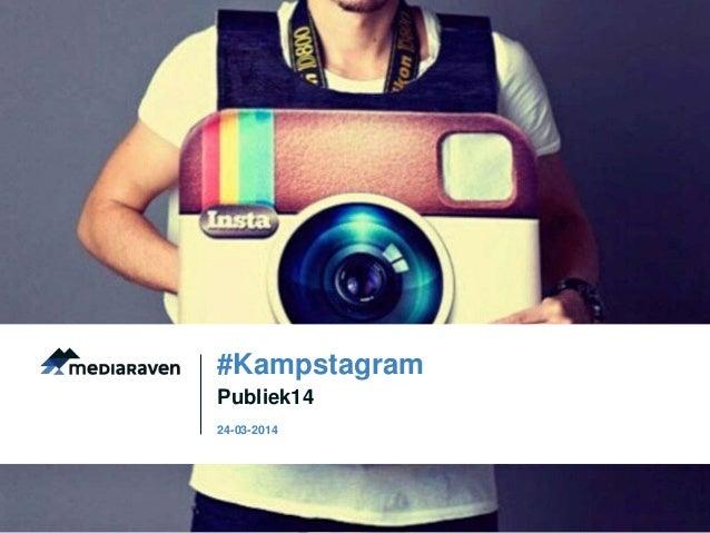 Publiek14 #Kampstagram 24-03-2014