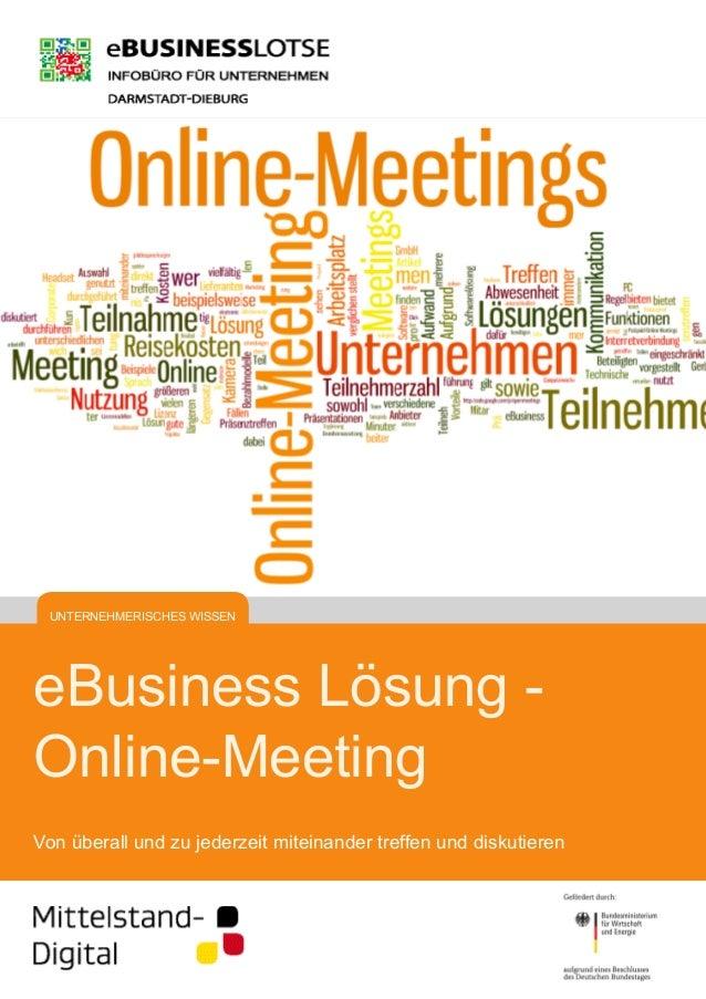 eBusiness Lösung - Online-Meeting Von überall und zu jederzeit miteinander treffen und diskutieren UNTERNEHMERISCHES WISSEN