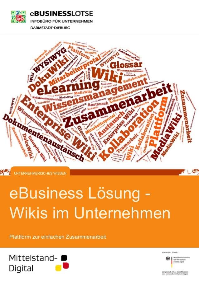eBusiness Lösung - Wikis im Unternehmen Plattform zur einfachen Zusammenarbeit UNTERNEHMERISCHES WISSEN