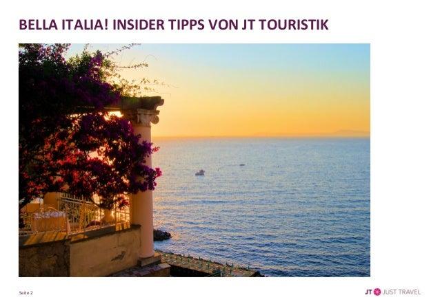 BELLA ITALIA! INSIDER TIPPS VON JT TOURISTIK Slide 2