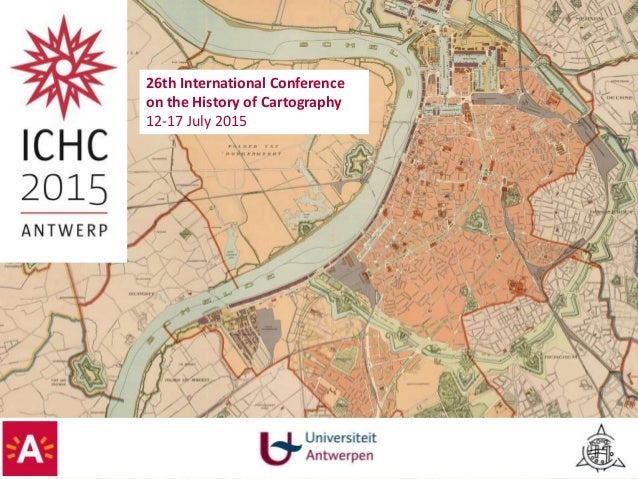 26th International Conference on the History of Cartography 12-17 July 2015
