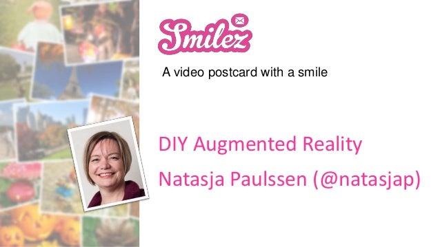 A video postcard with a smile DIY Augmented Reality Natasja Paulssen (@natasjap)