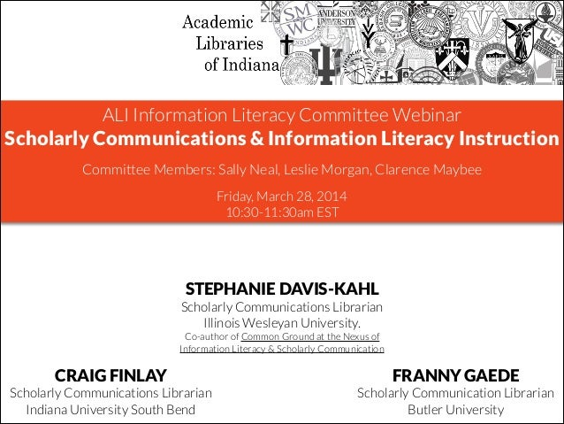 ALI Information Literacy Committee Webinar	  Scholarly Communications & Information Literacy Instruction ! Committee Membe...