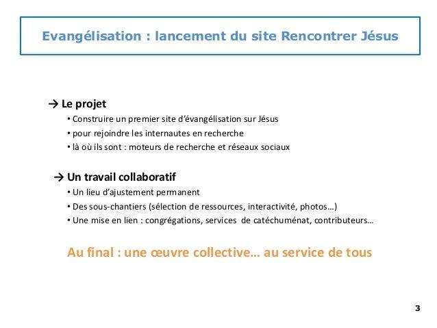 Evangélisation : lancement du site Rencontrer Jésus → Le projet • Construire un premier site d'évangélisation sur Jésus • ...