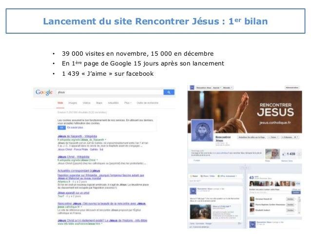 Lancement du site Rencontrer Jésus : 1er bilan • 39 000 visites en novembre, 15 000 en décembre • En 1ère page de Google 1...