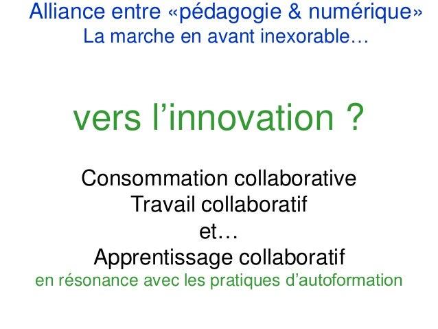 B) Les rentiers / les barbares et la société de la connaissance Vers des apprentissages plus collaboratifs ? Internet, un ...