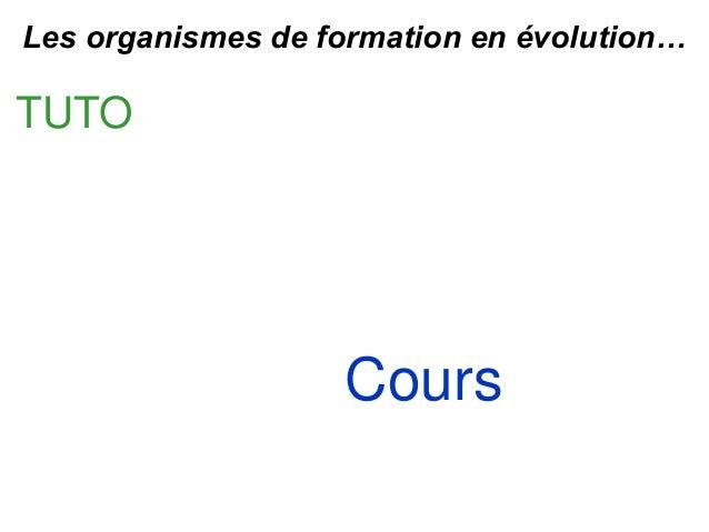 Centre de formation Les organismes de formation en évolution…