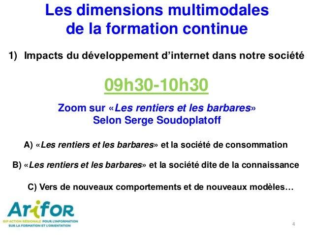 1) Impacts du développement d'internet dans notre société 09h30-10h30 Zoom sur «Les rentiers et les barbares» Selon Serge ...