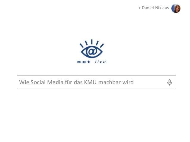 Wie Social Media für das KMU machbar wird + Daniel Niklaus