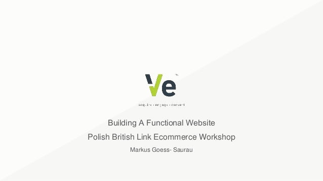 Building A Functional Website Polish British Link Ecommerce Workshop Markus Goess- Saurau