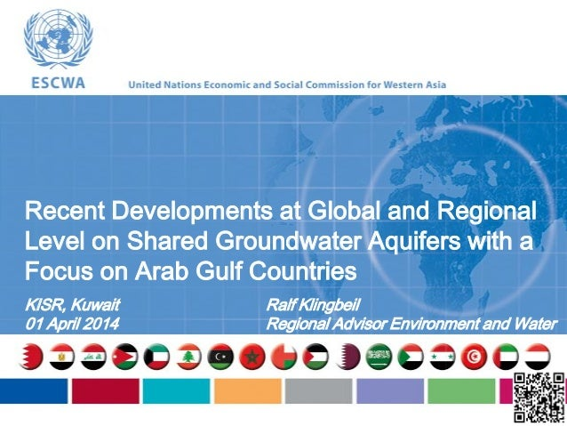 Recent Developments at Global and Regional Level on Shared Groundwater Aquifers with a Focus on Arab Gulf Countries KISR, ...
