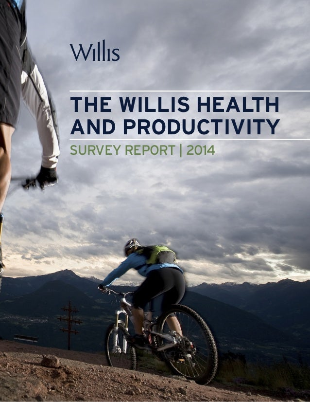 THE WILLIS HEALTH AND PRODUCTIVITY SURVEY REPORT | 2014