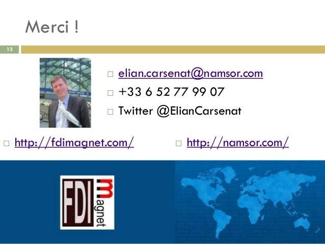Merci !  http://fdimagnet.com/  http://namsor.com/ 12 Juillet 2013, Ambassade de Lituanie à Paris  elian.carsenat@namso...