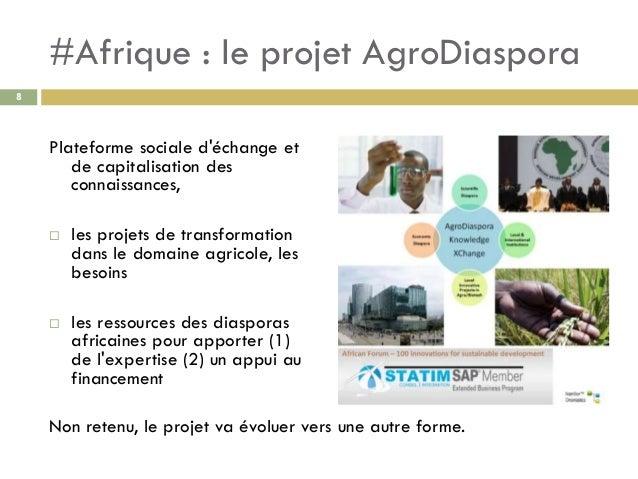 #Afrique : le projet AgroDiaspora 8 Plateforme sociale d'échange et de capitalisation des connaissances,  les projets de ...