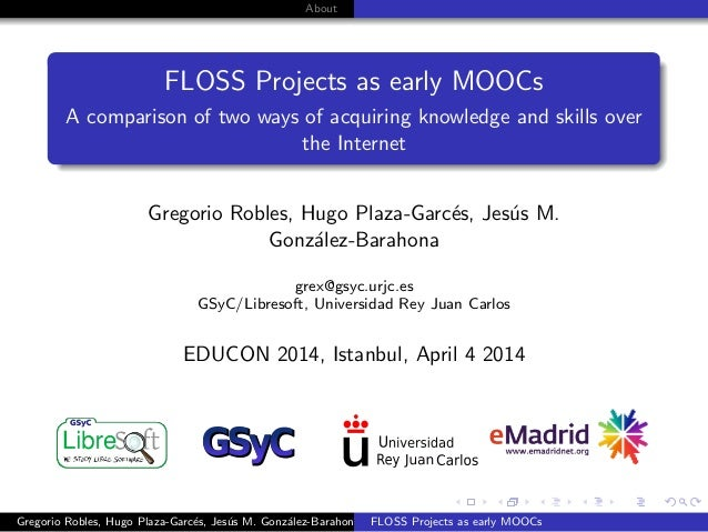 About FLOSS Projects as early MOOCs A comparison of two ways of acquiring knowledge and skills over the Internet Gregorio ...