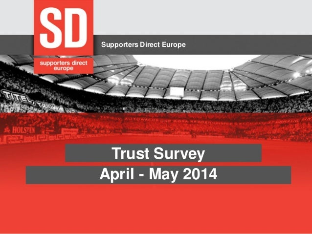 Supporters Direct Europe  Trust Survey April - May 2014