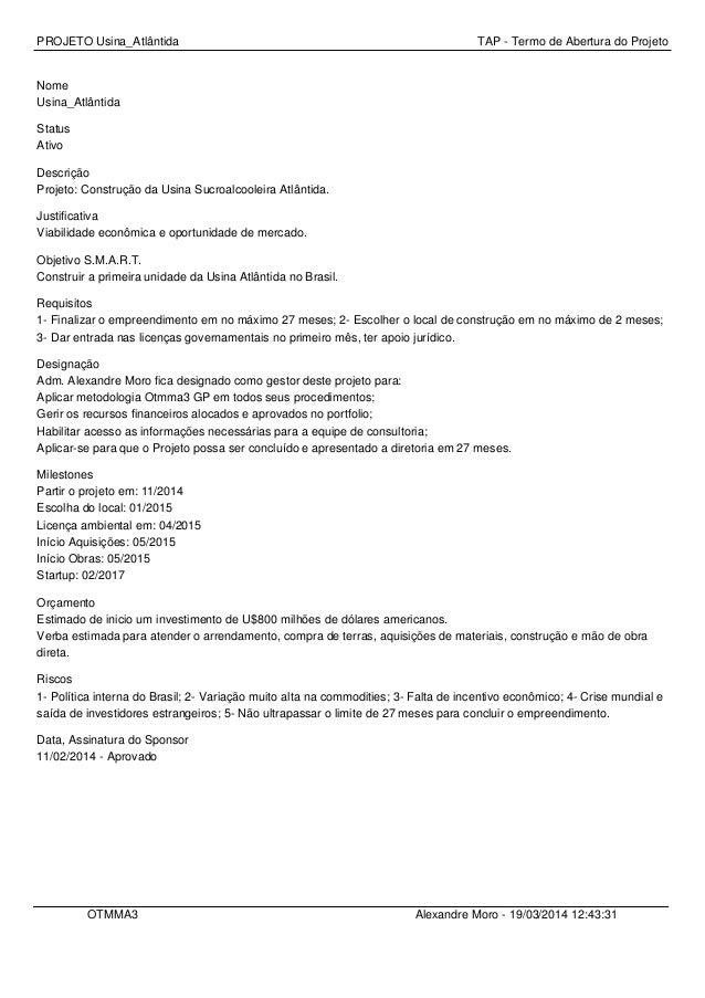 PROJETO Usina_Atlântida TAP - Termo de Abertura do Projeto Nome Usina_Atlântida Status Ativo Descrição Projeto: Construção...