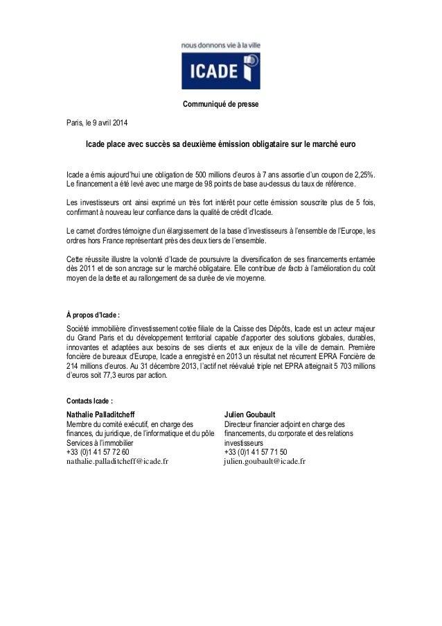Communiqué de presse Paris, le 9 avril 2014 Icade place avec succès sa deuxième émission obligataire sur le marché euro Ic...