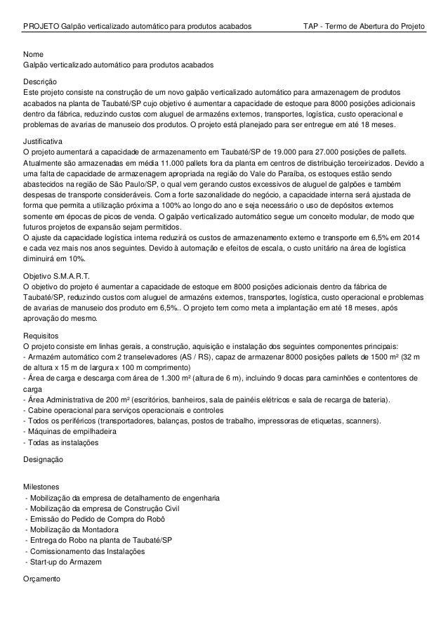 PROJETO Galpão verticalizado automático para produtos acabados TAP - Termo de Abertura do Projeto Nome Galpão verticalizad...